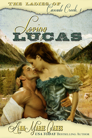 Loving Lucas - The Ladies of Cascade Creek Book 1